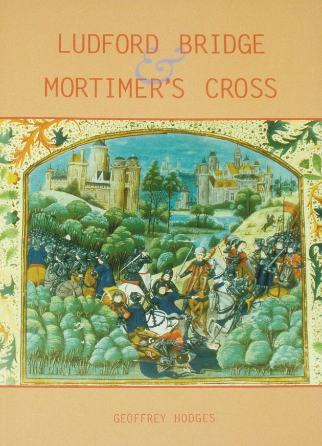 Ludford Bridge and Mortimer's Cross, by Geoffrey Hodges